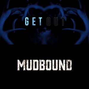 Get Out & Mudbound