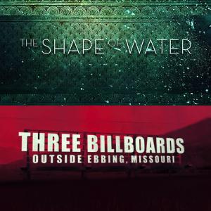 The Shape of Water & Three Billboards Outside Ebbing, Missouri