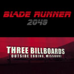 Blade Runner 2049 & Three Billboards