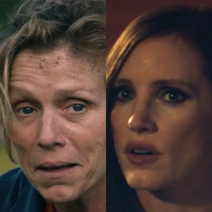 McDormand (3 Billboards) & Chastain (Molly's Game)